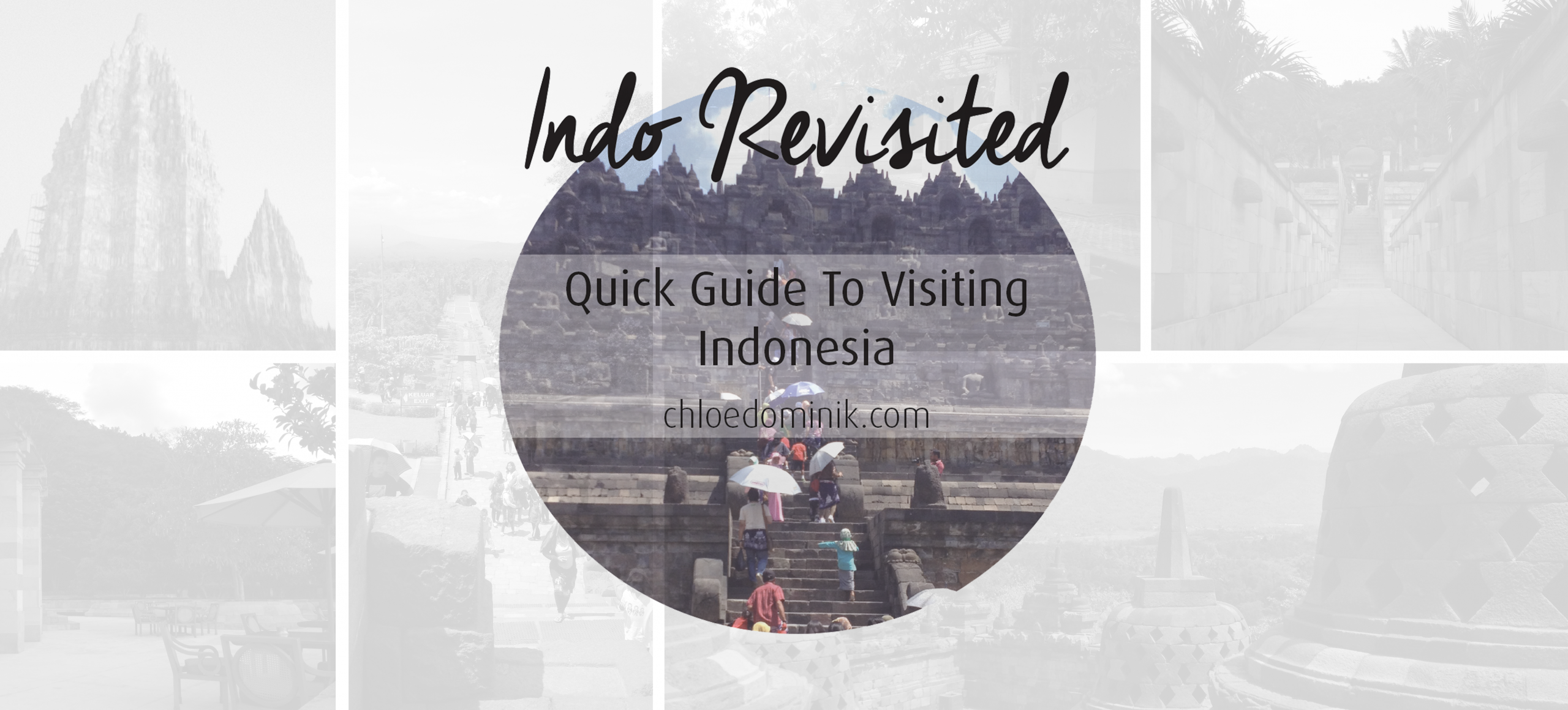 Indo Revisited: Quick Guide To Visiting Indonesia