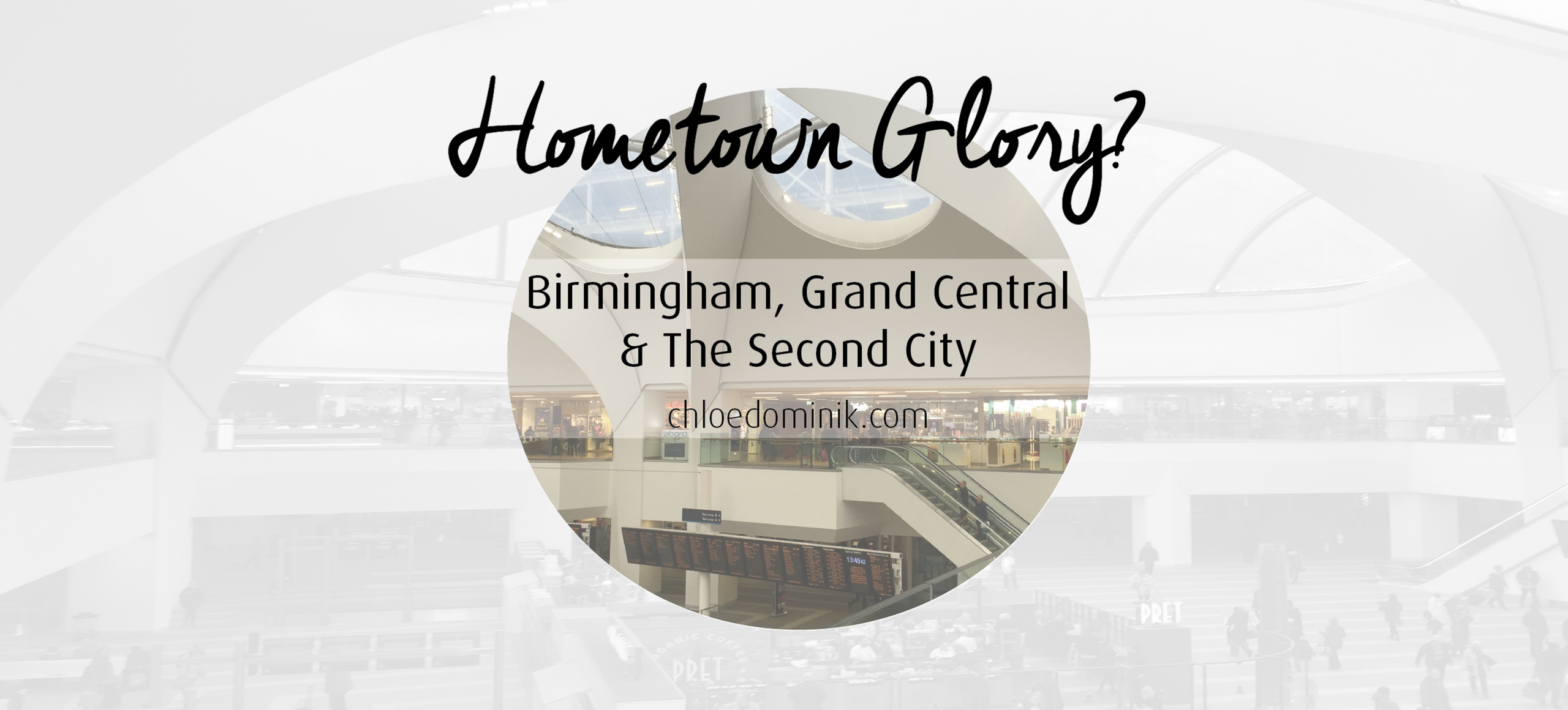 Hometown Glory? Birmingham, Grand Central & The Second City