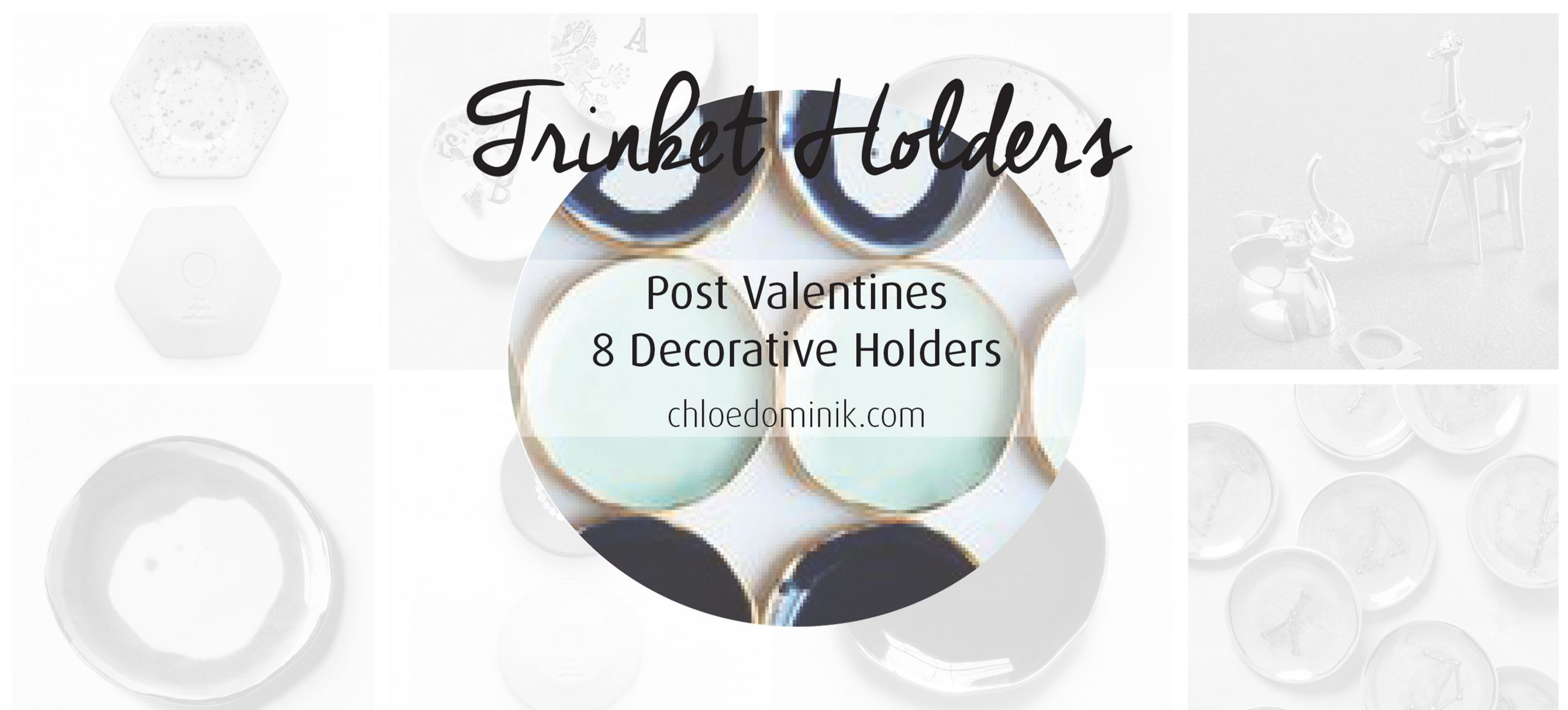 Trinket Holders: Post Valentines 8 Decorative Holders