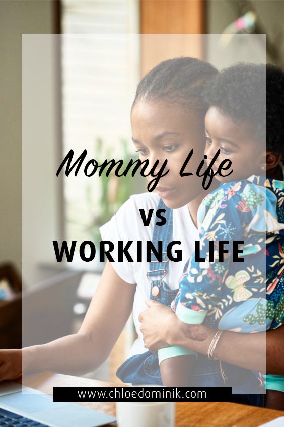 Mommy Life vs. Working Life