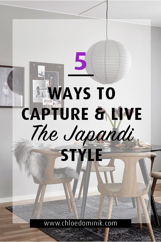 5 Ways To Capture & Live The Japandi Style