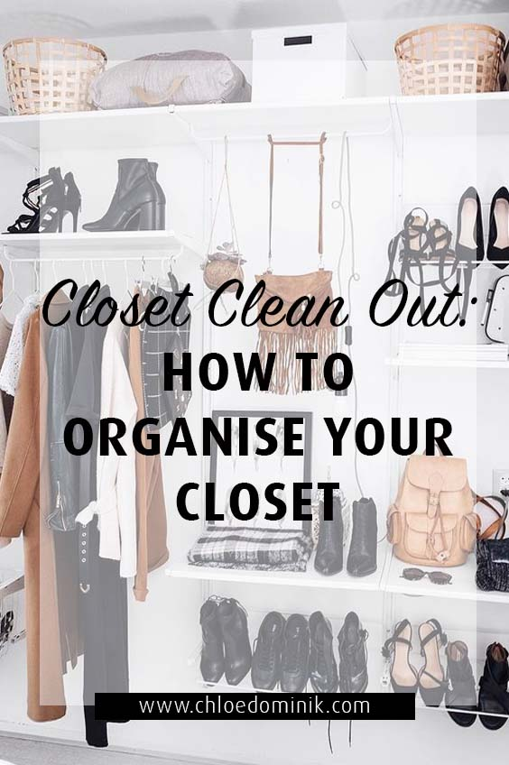 Closet Clean Out: How To Organise Your Closet