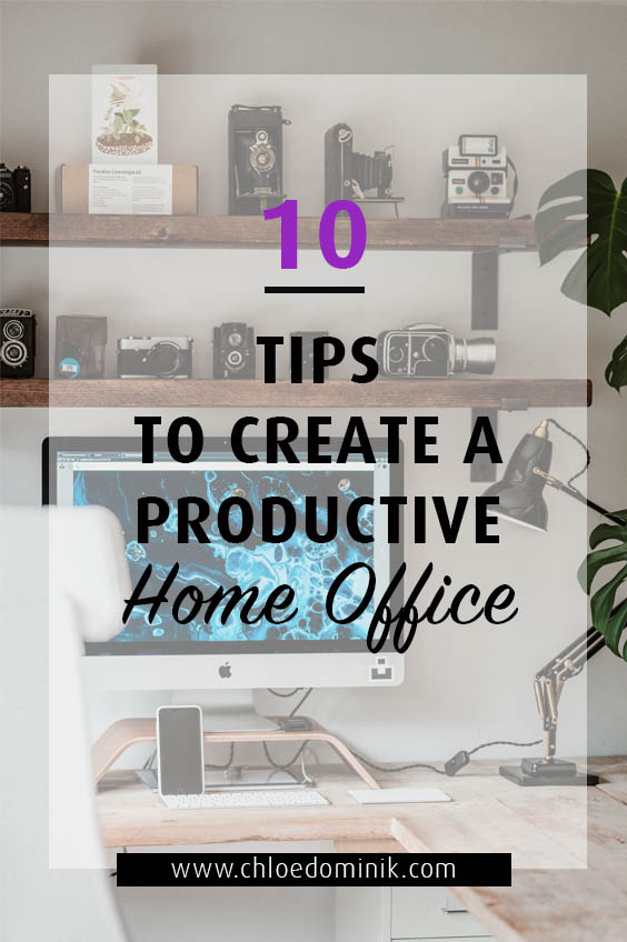 10 Tips To Create A Productive Home Office