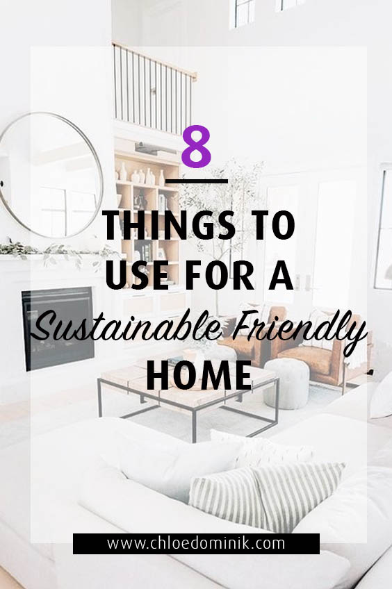 8 Things To Use For A Sustainable Friendly Home