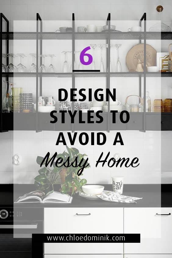 6 Design Styles To Avoid A Messy Home