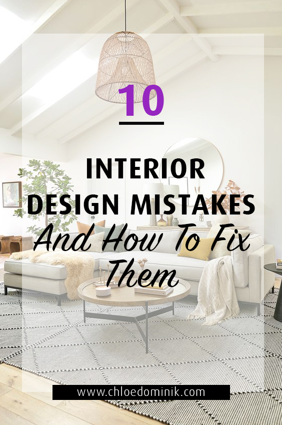 10 Interior Design Mistakes And How To Fix Them: When it comes to interior design its all about making it your room your own. However there are a few tricks of the trade you can use to help take your home design to the next level so it looks right no matter what style you've chosen to decorate your home in. @chloedominik #interiordesignmistakes #commoninteriordesignmistakes #interiordesigntips #interiordesigntipsandtricks #interiordesignmistakestoavoid #interiordesignhelp