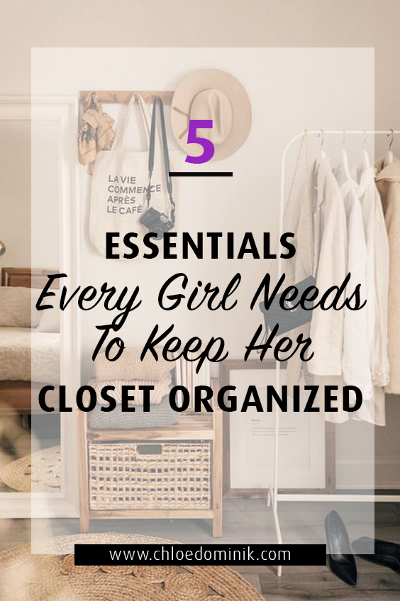 5 Essentials Every Girl Needs To Keep Her Closet Organized: Your closet and clothes are a daily part of your life inside and out the home you need to find what you're looking for easily! Navigate your closet with ease by utilizing these closet, wardrobe essentials for a tidy and organized area no matter how big or small! @chloedominik #closetessentials #closetessentialsforwomen #closetorganizationideas #wardrobeorganisation #tidycloset