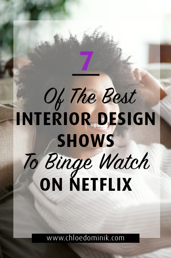 7 Of The Best Interior Design Shows To Binge Watch On Netflix: Looking for some interior inspiration? Netflix has a long list of shows in the interior department here are the current favourites. @chloedominik #netflixshowstowatch #netflixandchill #interiordesign #interiordesigninspiration #interiorideas