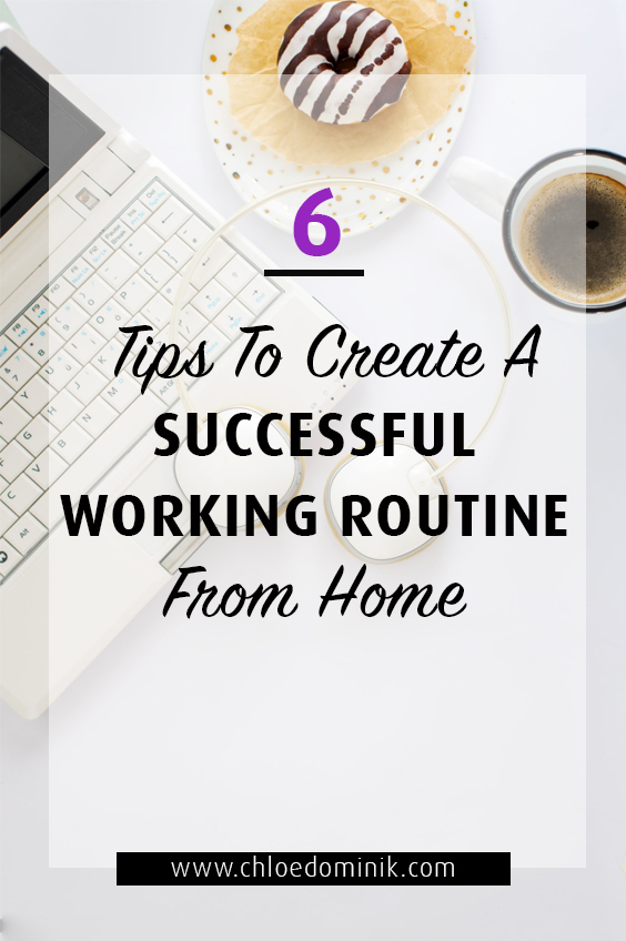 6 Tips To Create A Successful Working Routine From Home: Working from home has lots of advantages but along with the advantages come a long list of distractions! So it's important to get a good working schedule in place for a successful working life at home as you are the one who is control so time management is important! Here are 6 tips to create a working routine that works for you. @chloedominik #workingfromhome #workingfromschedule #workfromhomescheduletimemanagement #workingfromhomeroutine