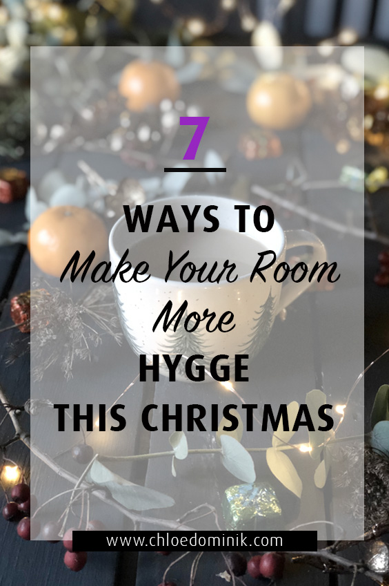 7 Ways To Make Your Room More Hygge This Christmas: Embrace the Danish lifestyle of Hygge this Christmas by creating a cozy home with some hygge home decor ideas on how to make your room more cozy and friendly around Christmas! And to live the Danish philosophy. @chloedominik #hygge #hyggechristmas #hyggeaesthetic #hyggehome #hyggelifetsyle #hyggedecor #hyggeideas #hyggecozyliving