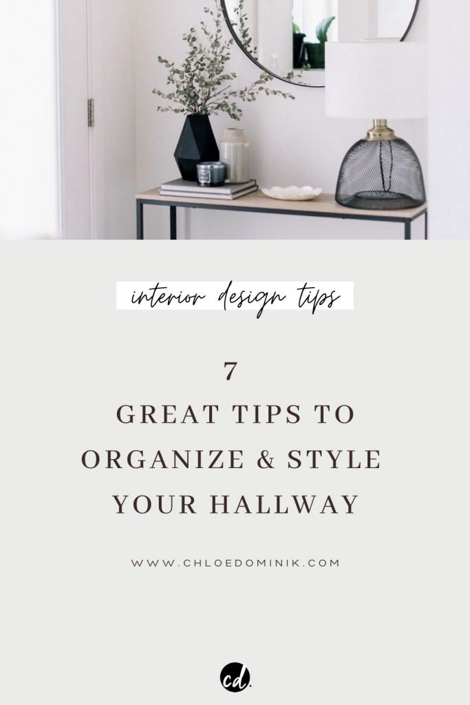 7 Great Tips To Organize & Style Your Hallway: Your hallway is the first impression guests have in your home so the hallway entrance should get just as much love as the rest of the home. The hallway can be a drop zone going in and out so it's important to keep the area organized. Here are 7 tips to style and organize your hallway entrance. @chloedominik #hallwayideasentrance #hallwayideas #hallwaytips #hallwaydecoratingtips #organizehallway #stylehallway