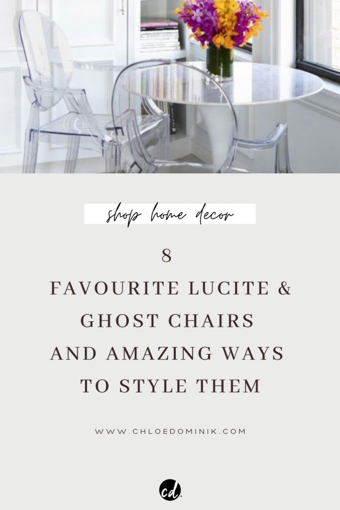 8 Favourite Lucite & Ghost Chairs And Amazing Ways To Style Them - The ghost chair by Phillipe Starck a modern chair that will fit into almost any interior design style room, traditional or modern. Transparent chairs are a great way of adding seating without visual clutter great for small spaces or directing focus to another part of the room. List of the favourite lucite chairs to shop and way to style them. @chloedominik #lucitechair #transparentchair #clearchair #ghostchair #perspexchair