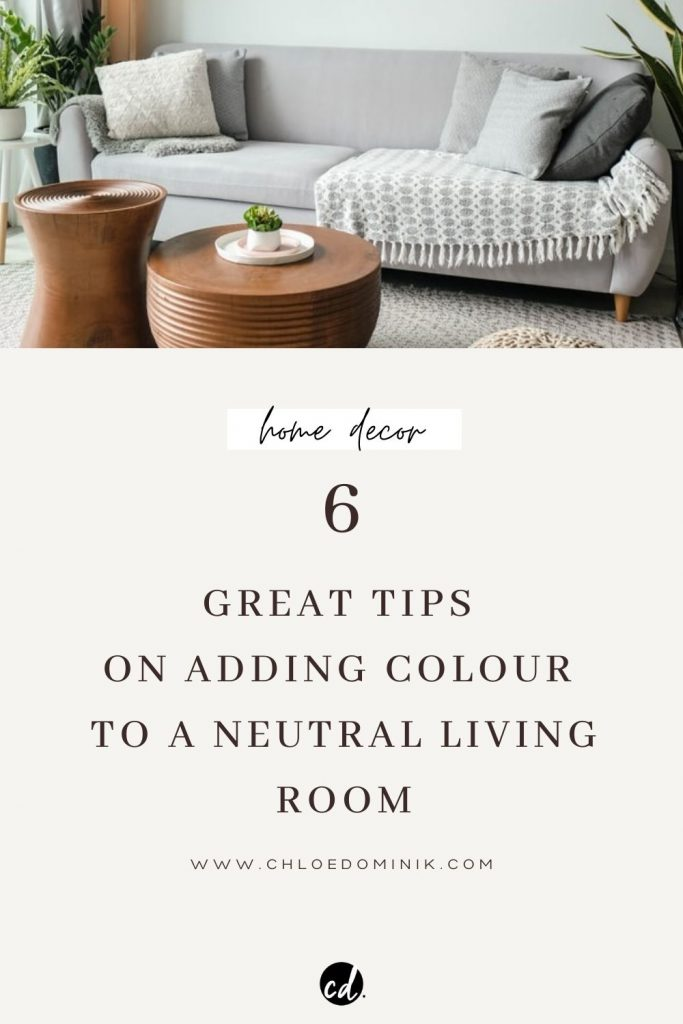 How To Add Colour To A Neutral Living Room