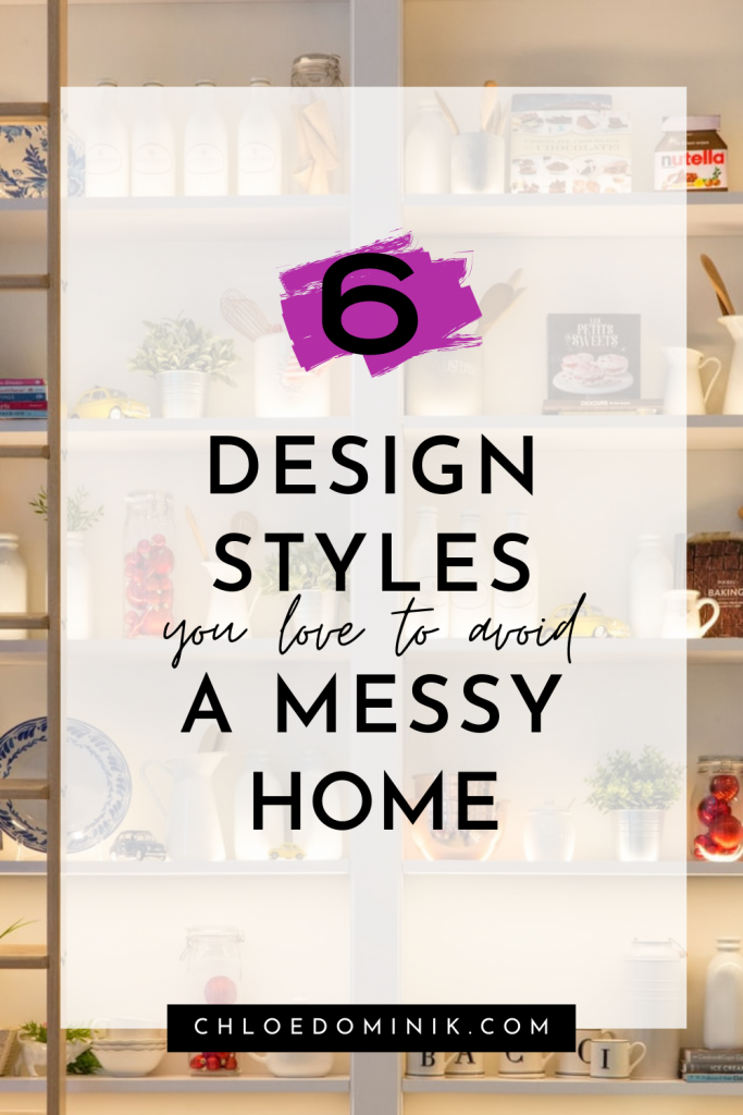 Design styles you love to avoid a messy home